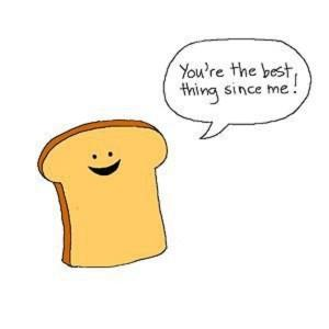 567869306_Youre_The_Best_Thing_Since_Sliced_Bread_300x300_xlarge