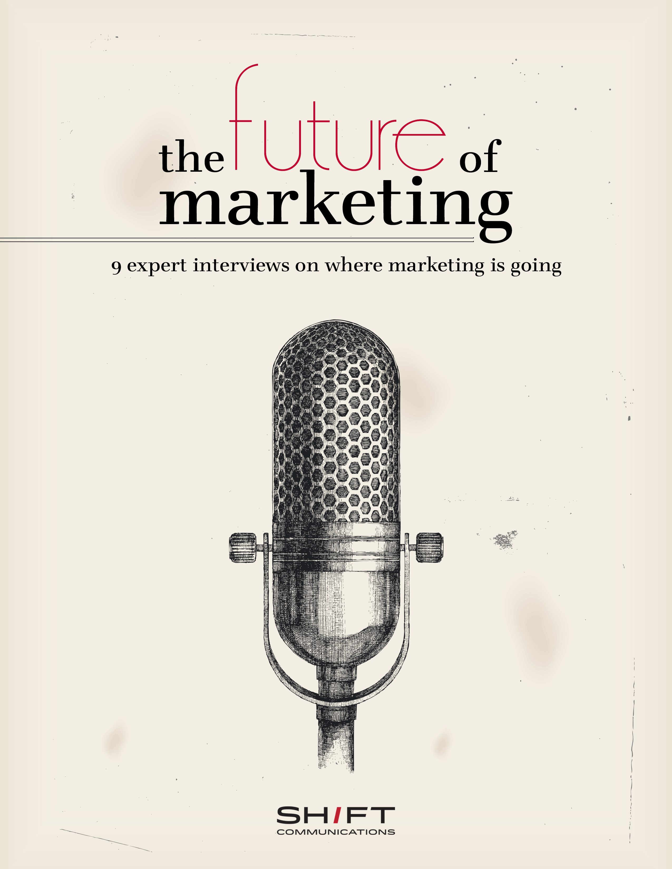 The future of marketing ebook shift communications pr agency thanks to all the advances in data and technology taking place today the future of marketing has never been brighter it has also never been more rapidly malvernweather Choice Image