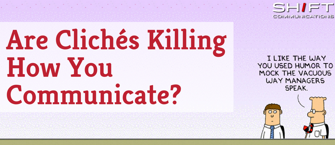 Are Clichés Killing How You Communicate?