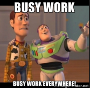 Busy Work Buzz and Woody