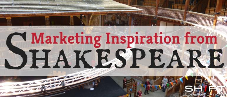 Marketing Inspiration from Shakespeare