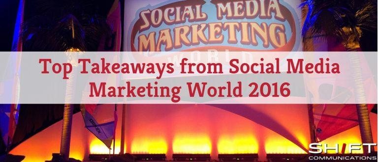 Takeaways from Social Media Marketing World 2016