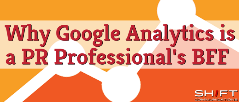 Google Analytics for PR Pros