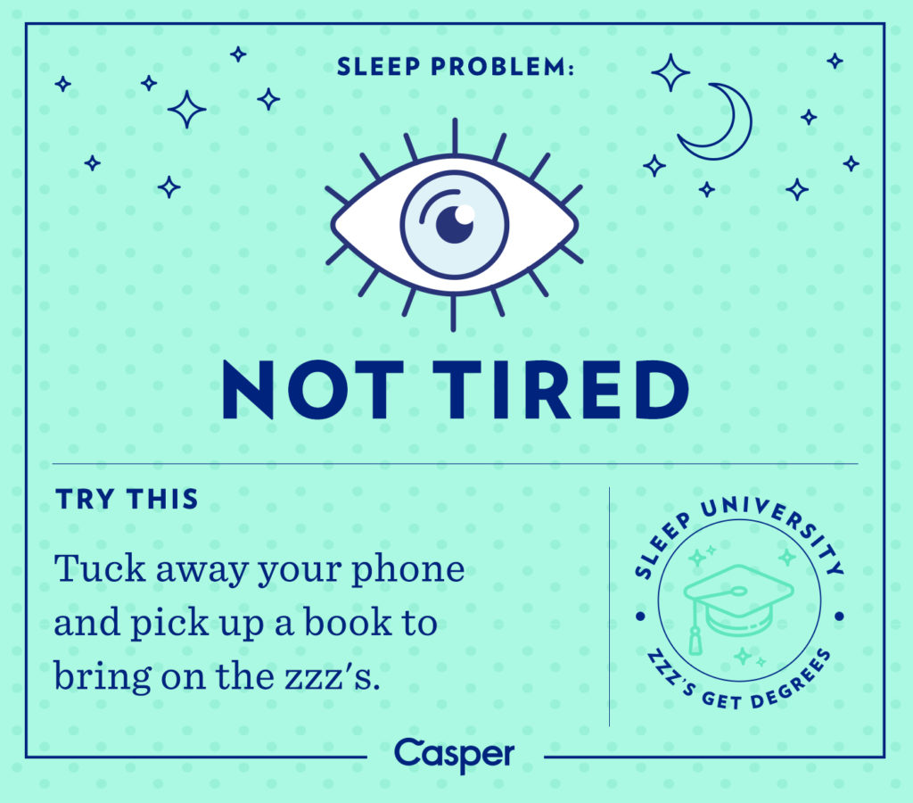 not tired