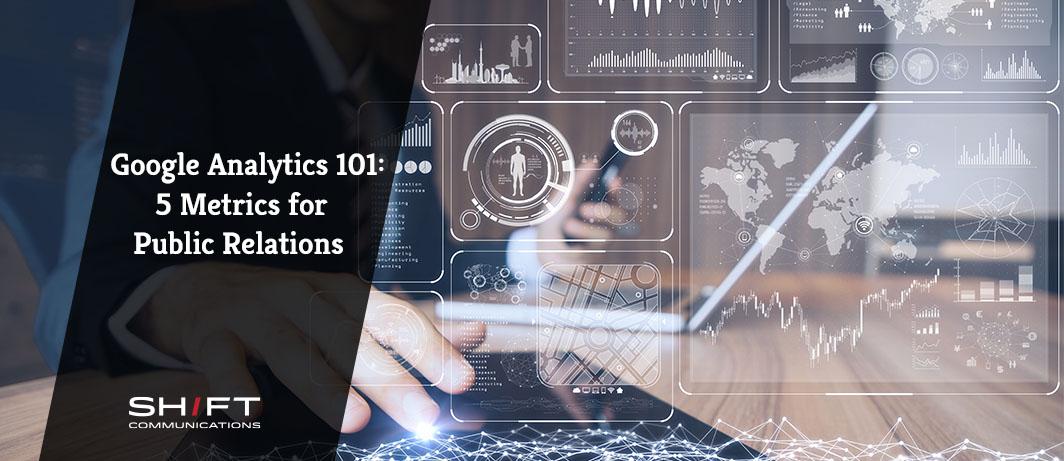 Google Analytics 101: 5 Metrics for Public Relations