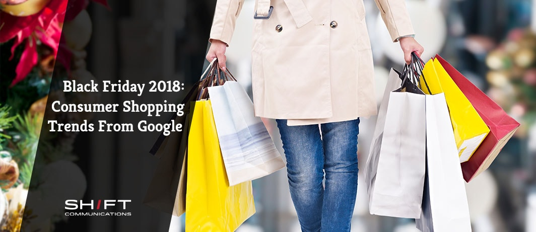 Black Friday 2018- Consumer Shopping Trends From Google