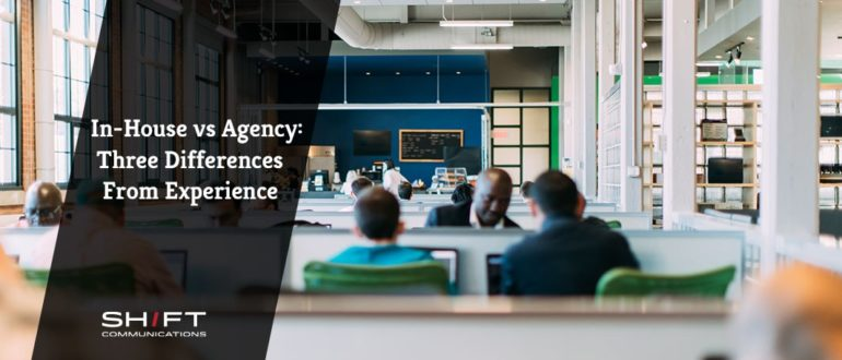 In-House vs Agency- Three Differences From Experience