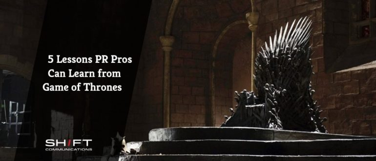 5 Lessons PR Pros Can Learn from Game of Thrones
