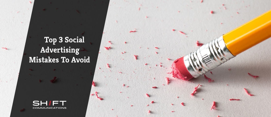 Top 3 Social Advertising Mistakes to Avoid